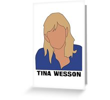 Tina Wesson Greeting Card
