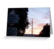 Local Traffic Only Sign - 24 10 12 Greeting Card