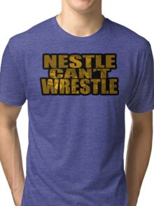 Nestle Can't Wrestle Tri-blend T-Shirt