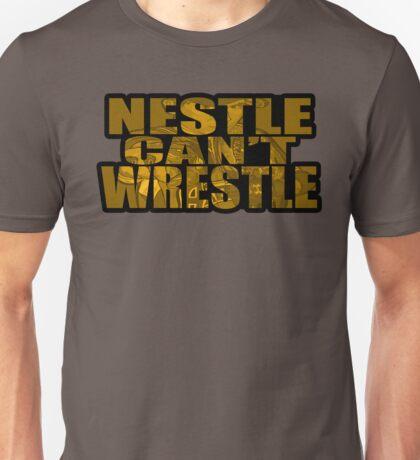 Nestle Can't Wrestle Unisex T-Shirt