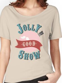 Jolly Good Show Women's Relaxed Fit T-Shirt