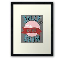 Jolly Good Show Framed Print