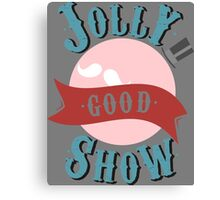 Jolly Good Show Canvas Print