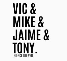 Vic &  Mike & Jaime & Tony Unisex T-Shirt