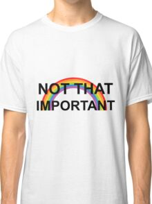 not that important- harry styles Classic T-Shirt
