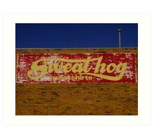 Sweathog Sign - Morwell 2006 Art Print