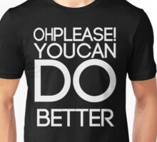 You Can Do Better- White Unisex T-Shirt