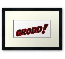 Not God, Grodd! Framed Print