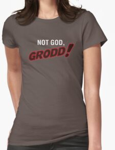 Not God, Grodd! Womens Fitted T-Shirt