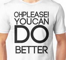 You Can Do Better- Black Unisex T-Shirt