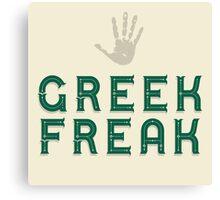 Greek Freak  Canvas Print