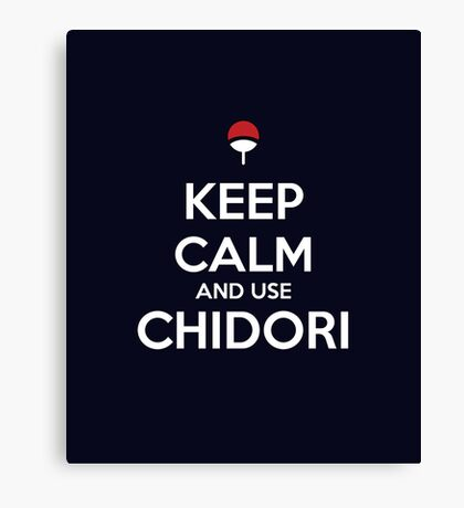 Keep Calm and use Chidori Canvas Print