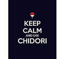 Keep Calm and use Chidori Photographic Print