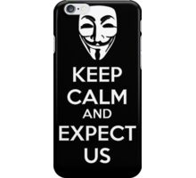 Anonymous - Keep Calm and Expect Us iPhone Case/Skin