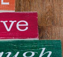 Live Love Laugh Sticker