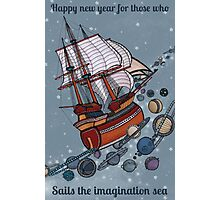 Happy new year for those who sails the imagination sea Photographic Print