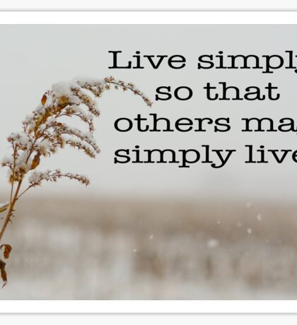 Live simply quote on snowy corn field Sticker