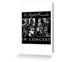 BILLY JOEL CONCERT Greeting Card