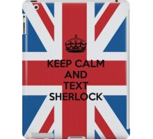 Keep Calm And Text Sherlock iPad Case/Skin