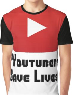 Youtubers Save Lives Graphic T-Shirt