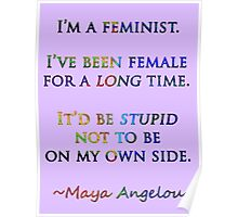 Feminist by Maya Angelou Poster