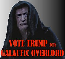 Donald TRUMP for Galactic Overlord by TexasBarFight