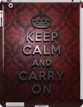 Keep Calm And Carry On by Adam Grey