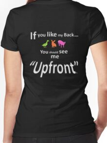 """If you like my back ... you should see me """"Upfront"""" Women's Fitted V-Neck T-Shirt"""