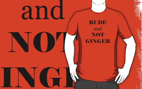 Rude and Not Ginger by DoctorEeyore