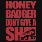 Honey Badger Don&#x27;t Give A Shit (Red, dark background) by jezkemp