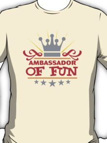 Ambassador Of Fun T-Shirt