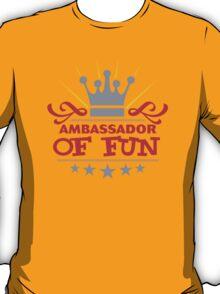 Ambassador Of Fun T-Shirt