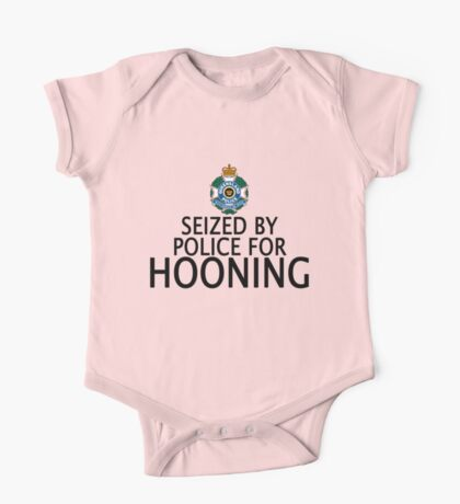 Seized by police for Hooning - QLD Police One Piece - Short Sleeve
