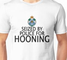 Seized by police for Hooning - QLD Police Unisex T-Shirt