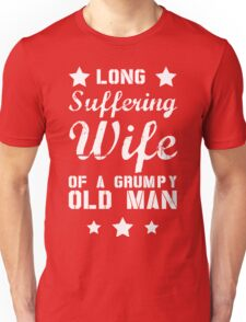 Long Suffering Wife of a Grumpy old man Unisex T-Shirt