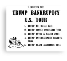 Donald Trump for President 2016 - Bankruptcy Tour Canvas Print