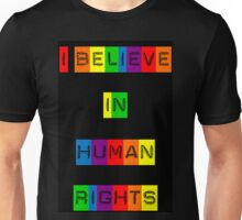 I Believe in Human Rights Unisex T-Shirt