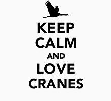 Keep calm and love cranes Unisex T-Shirt