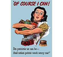 Of Course I Can - WW2 Propaganda Photographic Print