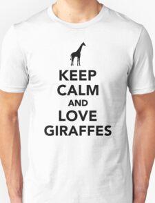 Keep calm and love giraffes  Unisex T-Shirt