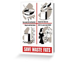 Save Waste Fats - WWII Propaganda Greeting Card