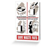 Save Waste Fats - WWII Propaganda Greeting Card