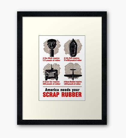 America Needs Your Scrap Rubber - WW2 Framed Print