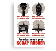 America Needs Your Scrap Rubber - WW2 Canvas Print