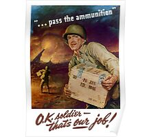 Pass The Ammunition - WWII Propaganda Poster
