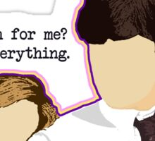 You are everything Sticker