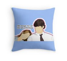 You are everything Throw Pillow