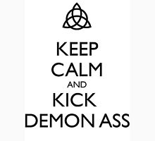 Keep Calm and Kick Demon Ass Unisex T-Shirt