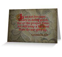 Galatians 6:9 Greeting Card