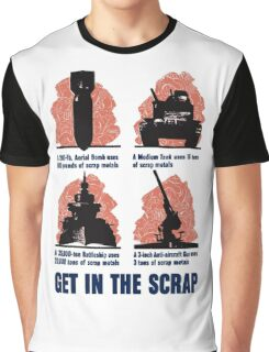 Get In The Scrap -- WWII Propaganda Graphic T-Shirt